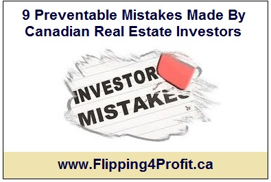 9 Critical Mistakes Made By Canadian Real Estate Investors