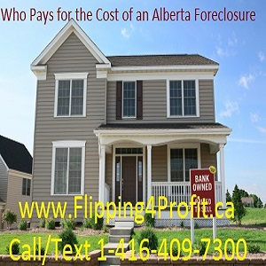 Who pays for the Cost of Alberta foreclosure?