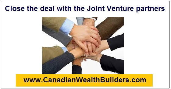 Close the deal with the Joint Venture partners