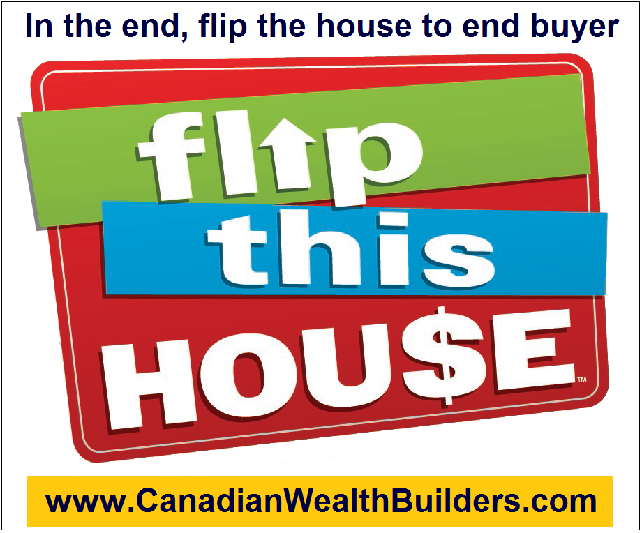 In the end, flip the house to end buyer