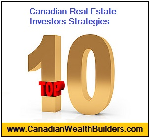 Top 10 smart Canadian Real Estate Investors Strategies