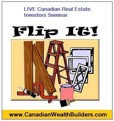 LIVE Canadian Real estate Investors Seminar, Flipping for Profit, Canadian Real Estate Investment Seminar LIVE Training, Flipping for Profit Training LIVE Canadian Real Estate Investors Seminar, Real Estate Investors Training, Real Estate Investors Seminar, Canadian Real Estate Investors, Canadian Real Estate Coaching